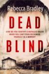 Dead Blind - Rebecca Bradley