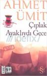 Bir Ses Böler Geceyi - Çıplak Ayaklıydı Gece (İki Kitap Birden) - Ahmet Ümit