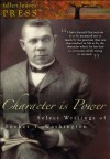 Character is Power: Select Writings of Booker T. Washington (Three books in one volume!) - Booker T. Washington, Travis S. Greer