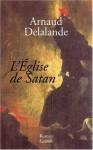 L'Eglise de Satan - Arnaud Delalande