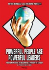 Powerful People Are Powerful Leaders: Your Daily Guide to Becoming a Powerful Leader - Peter Biadasz