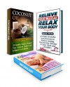 Coconut Oil Box Set: 23 Healthy Steps to Protect Your Immune System and 28 Tips to Relieve Your Muscles Plus Easy Steps to Reduce Tension Using Hand and ... immune system boosters, coconut oil books) - Tina Morgan, Olivia Thomas, Derick Wells