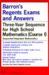 Barron's Regents Exams And Answers. Sequential Integrated Mathematics - Lester W. Schlumpf
