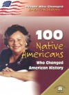 100 Native Americans Who Changed American History (People Who Changed History) - Bonnie Juettner