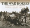 The War Horses: The Tragic Fate of a Million Horses in the First World War - Simon Butler