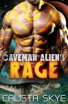 Caveman Alien's Rage - Calista Skye