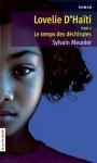 Lovelie D'Haïti Tome II: Le temps des déchirures - Sylvain Meunier