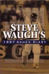 Steve Waugh's 1997 Ashes Diary - Steve Waugh
