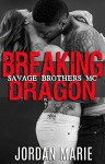 Breaking Dragon: Savage Brothers MC - Jordan Marie, Twin Sisters Rockin' Book Reviews