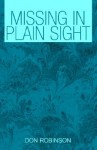 Missing in Plain Sight - Don Robinson