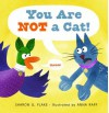You Are Not a Cat! - Sharon Flake, Anna Raff