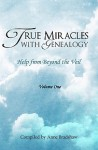 True Miracles with Genealogy: Help from Beyond the Veil - Anne Bradshaw