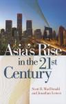 Asia's Rise in the 21st Century - Scott B. MacDonald, Jonathan Lemco