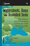 Watersheds, Bays, and Bounded Seas: The Science and Management of Semi-Enclosed Marine Systems (Scientific Committee on Problems of the Environment (SCOPE) Series) - Edward R. Urban Jr., Paola Malanotte-Rizzoli, Jerry M. Melillo, Edward R. Urban, Bjorn Sundby