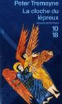 La Cloche du lépreux - Peter Tremayne, Hélène Prouteau