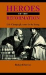 Heroes of the Reformation - Richard Newton