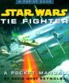 Star Wars Tie Fighter: A Pocket Manual (Star Wars/A Pop Up Book) - David West Reynolds