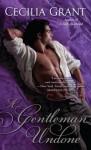 A Gentleman Undone - Cecilia Grant