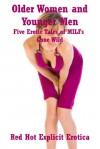 Older Women and Younger Men: Five Erotic Tales of MILFs Gone Crazy: Five Erotic Tales of MILFs Gone Crazy - Dawn Devore, Nycole Folk Folk, Alice Drake, Riley Wild, Kaddy DeLora