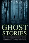 Ghost Stories: The Most Terrifying REAL ghost stories from around the world - NO ONE CAN ESCAPE FROM EVIL - Ellen Foster