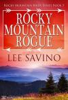 Rocky Mountain Rogue (Rocky Mountain Bride Series Book 5) - Lee Savino, Blushing Books