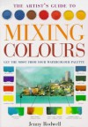 The Artist's Guide to Mixing Colours - Jenny Rodwell