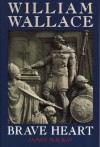 William Wallace: Brave Heart - James A. MacKay