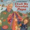 I Call My Grandpa Papa - Ashley Wolff