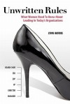 Unwritten Rules: What Women Need to Know about Leading in Today's Organizations - Lynn Harris