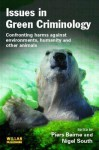 Issues in Green Criminology: Confronting Harms Against Environments, Humanity and Other Animals - Piers Beirne, Nigel South