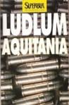 Aquitania - Luciana Bianciardi, Robert Ludlum