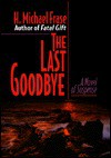 The Last Good-Bye - H. Michael Frase
