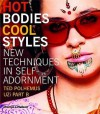 Hot Bodies, Cool Styles: New Techniques in Self-Adornment - Ted Polhemus, UZi PART B
