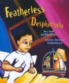 Featherless/Desplumado - Juan Felipe Herrera