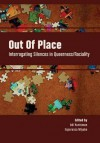 Out of Place: Interrogating Silences in Queerness/Raciality - Adi Kuntsman, Maria Amelia Viteri, Christian Klesse, Esra Erdem, Carmen Vazquez, Umut Erel, Esperanza Miyake, Miriam Strube, Aniruddha Dutta, Encarnación Gutíerrez Rodríguez, Jasbir K. Puar, Tamsila Tauqir, Nina Held, Tara Leach, Thomas Viola Rieske, Jinthana Haritaworn