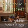 A Treacherous Trader - Parker Riggs, Ellery Adams, Andi Arndt