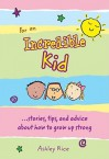 For an Incredible Kid - Ashley Rice