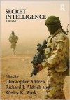 Secret Intelligence: A Reader - Richard J. Aldrich, Wesley K. Wark