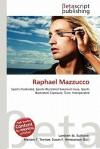 Raphael Mazzucco - Lambert M. Surhone, Mariam T. Tennoe, Susan F. Henssonow