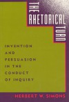 The Rhetorical Turn: Invention and Persuasion in the Conduct of Inquiry - Herbert W. Simons