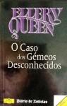 O Caso dos Gémeos Desconhecidos (Capa Mole) - Ellery Queen, Alexandra Tavares