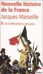 De la Révolution à nos jours (Nouvelle histoire de la France. - Tome #2) - Jacques Marseille