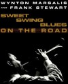 Sweet Swing Blues on the Road: A Year with Wynton Marsalis and His Septet - Wynton Marsalis, Dave Stewart