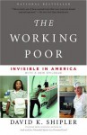 Working Poor, The: Invisible in America - David K. Shipler