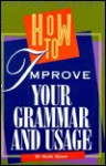 How to Improve Your Grammar and Usage - Mark Rowh