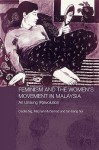 Feminism and the Women's Movenment in Malaysia - Mohamad Maznah, Cecilia Ng, Tan Beng Hui