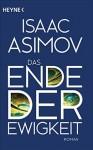 Das Ende der Ewigkeit: Roman - Isaac Asimov, Walter Brumm