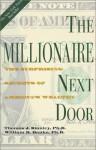 The Millionaire Next Door: The Surprising Secrets of America's Wealthy - Thomas J. Stanley, William D. Danko