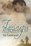 Loving the Astrophysicist - T.N. Tarrant