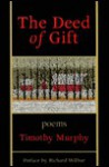 The Deed of Gift - Timothy Murphy, Richard Wilbur